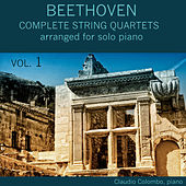 Beethoven: Complete String Quartets Arranged for Solo Piano - Vol. 1 by Claudio Colombo