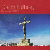 Det Er Fullbragt - Sanger om KORSET by Various Artists