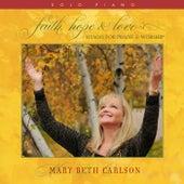 Faith, Hope & Love by Mary Beth Carlson