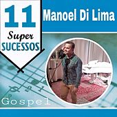 11 Super Sucessos by Manoel Di Lima