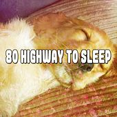 80 Highway To Sleep by Best Relaxing SPA Music