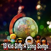 13 Kid Sing A Long Songs by Songs For Children