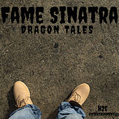 Dragon Tales by Fame Sinatra