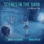 Scenes in the Dark by Bruce Faulconer