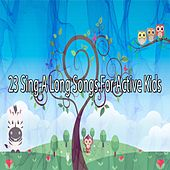 23 Sing A Long Songs For Active Kids by Canciones Infantiles