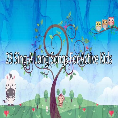 23 Sing A Long Songs For Active Kids de Canciones Infantiles