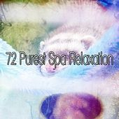 72 Purest Spa Relaxation by Spa Relaxation