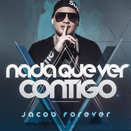Nada Que Ver Contigo de Jacob Forever