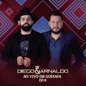 Ao Vivo em Goiânia (EP 4) de Diego & Arnaldo