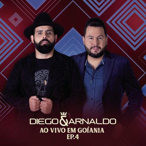 Ao Vivo em Goiânia (EP 4) by Diego & Arnaldo