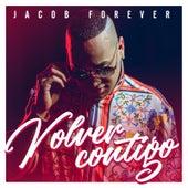 Volver Contigo von Jacob Forever