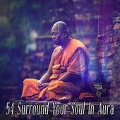 54 Surround Your Soul In Aura de Meditación Música Ambiente