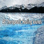49 Therapeutic Healing Sounds von Massage Therapy Music