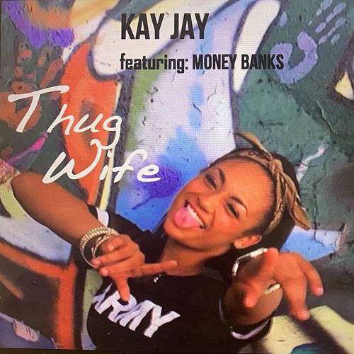 Thug Wife by Kay-Jay
