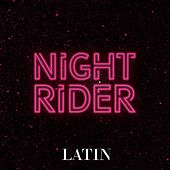 Night Rider: Latin de Various Artists