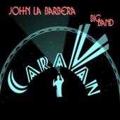 Caravan by John La Barbera Big Band