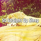 50 Straight Up Sleep by Deep Sleep Music Academy