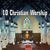 10 Christian Worship by Christian Hymns