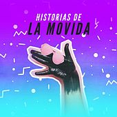 Historias de la movida by Various Artists