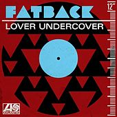 Lover Undercover by Fatback Band