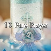 10 Pure Prayer by Traditional