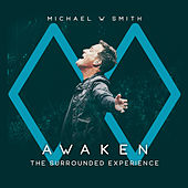 Awaken: The Surrounded Experience von Michael W. Smith