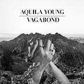 Vagabond by Aquila Young