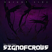 Bright Side (feat. Seph Ortha) von Sign Of Crows