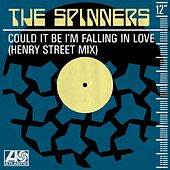 Could It Be I'm Falling In Love (Henry Street Mix) von The Spinners