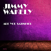 Are You Satisfied by Jimmy Wakely