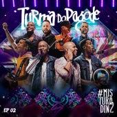 Misturadin 2 (Ao Vivo) - EP2 by Turma do Pagode