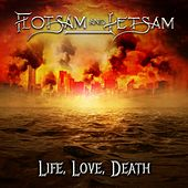 Life, Love, Death de Flotsam & Jetsam