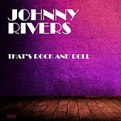 That's Rock And Roll de Johnny Rivers
