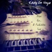 Blues for...A Forbidden Love by Eddy De vega