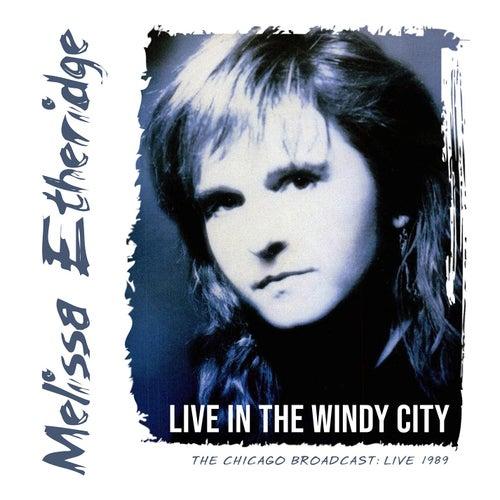 Live in the Windy City von Melissa Etheridge