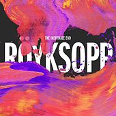 The Inevitable End von Röyksopp
