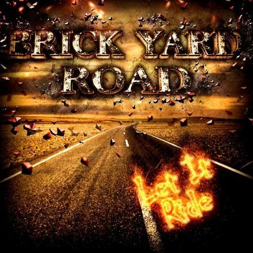 Brick Yard Road - Let It Ride von Ted Patton