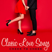 Classic Love Songs: Cheek To Cheek de Various Artists