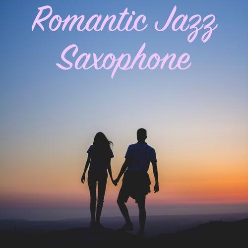 Romantic Jazz Saxophone by Various Artists