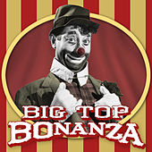Big Top Bonanza by Various Artists