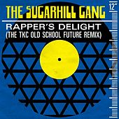 Rapper's Delight (The TKC Old School Future Remix) de The Sugarhill Gang