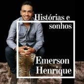 Histórias e Sonhos de Emerson Henrique