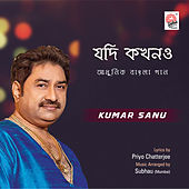 Jodi Kakhono by Kumar Sanu