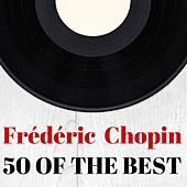 Frédéric Chopin: 50 of the Best de Various Artists