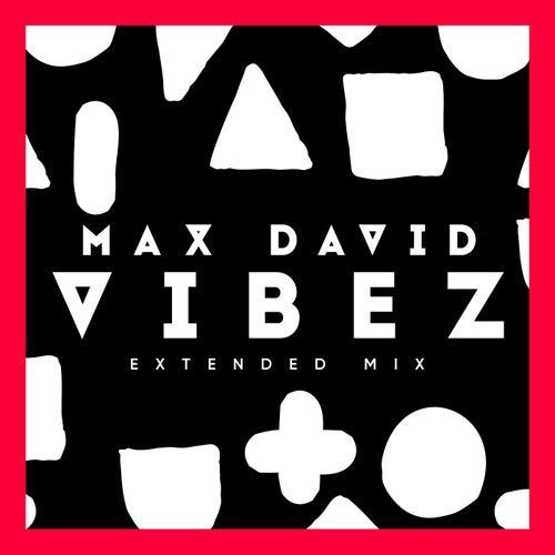 Vibez (Extended Mix) von Max David