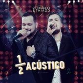 Meio Acústico, Vol. 2 (Ao Vivo) de Zé Ricardo & Thiago