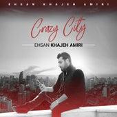 Crazy City by Ehsan Khajeh Amiri