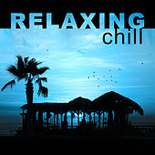 Relaxing Chill - Lounge Music, Miami Lounge, Chill Out After Party, Positive Vibes von Chill Out