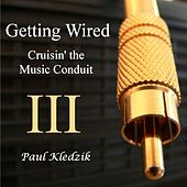 Getting Wired III by Paul Kledzik