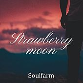 Strawberry Moon by Soulfarm